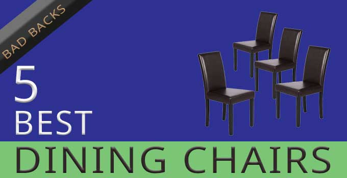 best dining chairs for badbacks