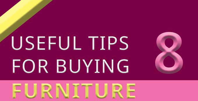 useful tips for buying furniture