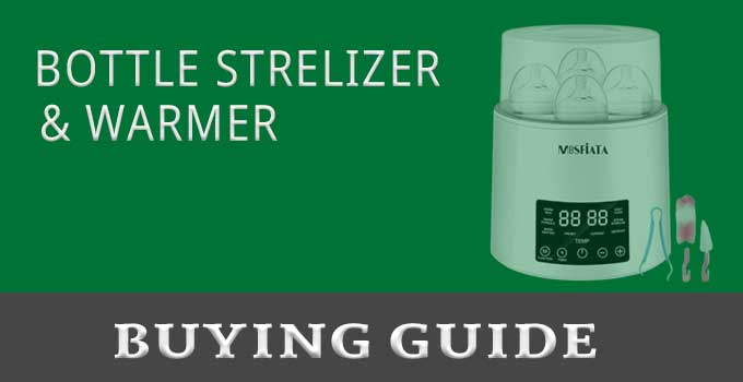 how to buy best bottle sterilizer and warmer